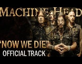 "imagen de MACHINE HEAD: lanza en vivo ""NOW WE DIE""."