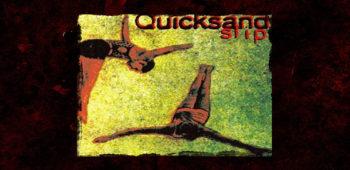 imagen de HACE 25 AÑOS: QUICKSAND'S 'SLIP' talló un nuevo camino para el meal.
