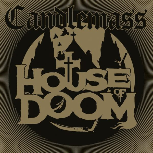 Candlemass House Of Doom