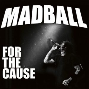 review de MADBALL – FOR THE CAUSE