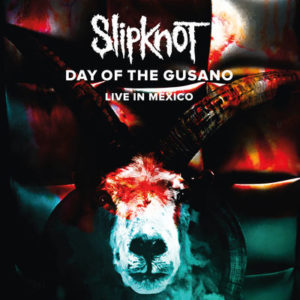 review de SLIPKNOT – DAY OF THE GUSANO