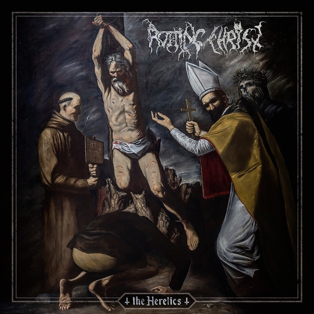 The Heretics Rotting Christ