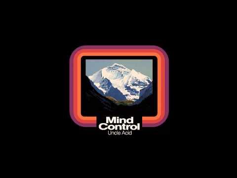 Mind Control Uncle Acid
